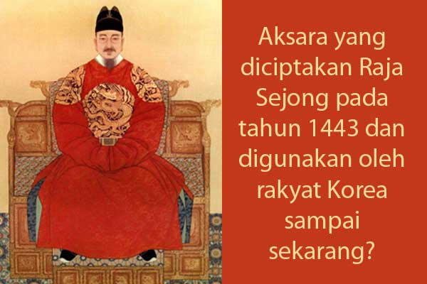 gambar raja sejong pencipta huruf hangul 1443 soal kuis berhadiah img